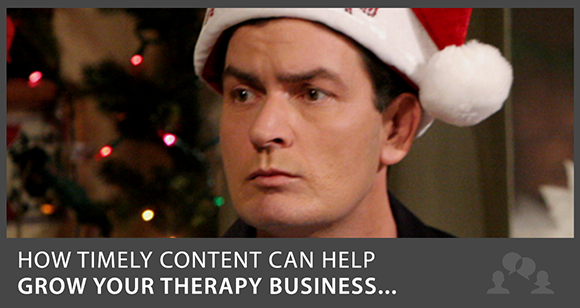 How Timely Content Can Help Grow Your Therapy Business